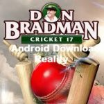 Don Bradman Cricket 17 Android Download Reality