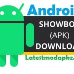 Showbox APK Latest Version Download For Android And PC – Official Free App